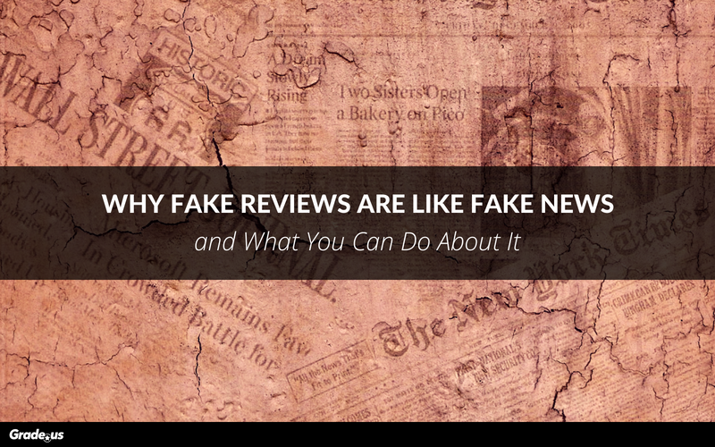 Why Fake Reviews Are Like Fake News and What You Can Do About It